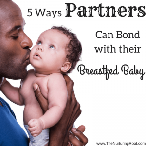 5 Ways partners can bond with their breastfed baby